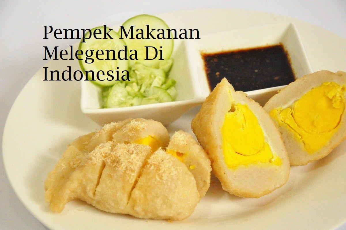 Pempek Makanan Melegenda Di Indonesia